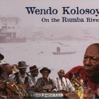 Wendo Kolosoy - On the Rumba River Soundtrack