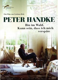 Peter Handke - In the Woods, Might Be Late (DVD Edition Look Now)
