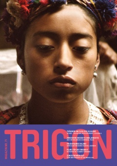 TRIGON 71 - Ixcanul/Corn Island/Body (Magazine)