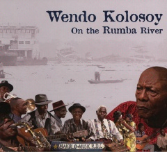 Wendo Kolosoy - On the Rumba River (Soundtrack)